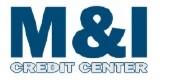 M & I  Credit Center